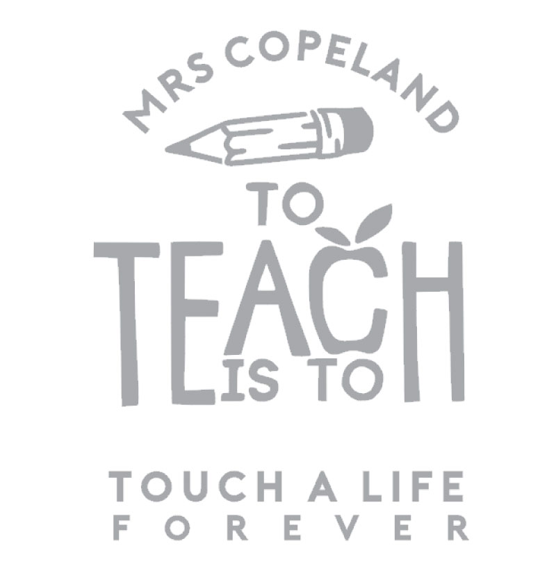 5146 To Teach is to Touch a Life Forever